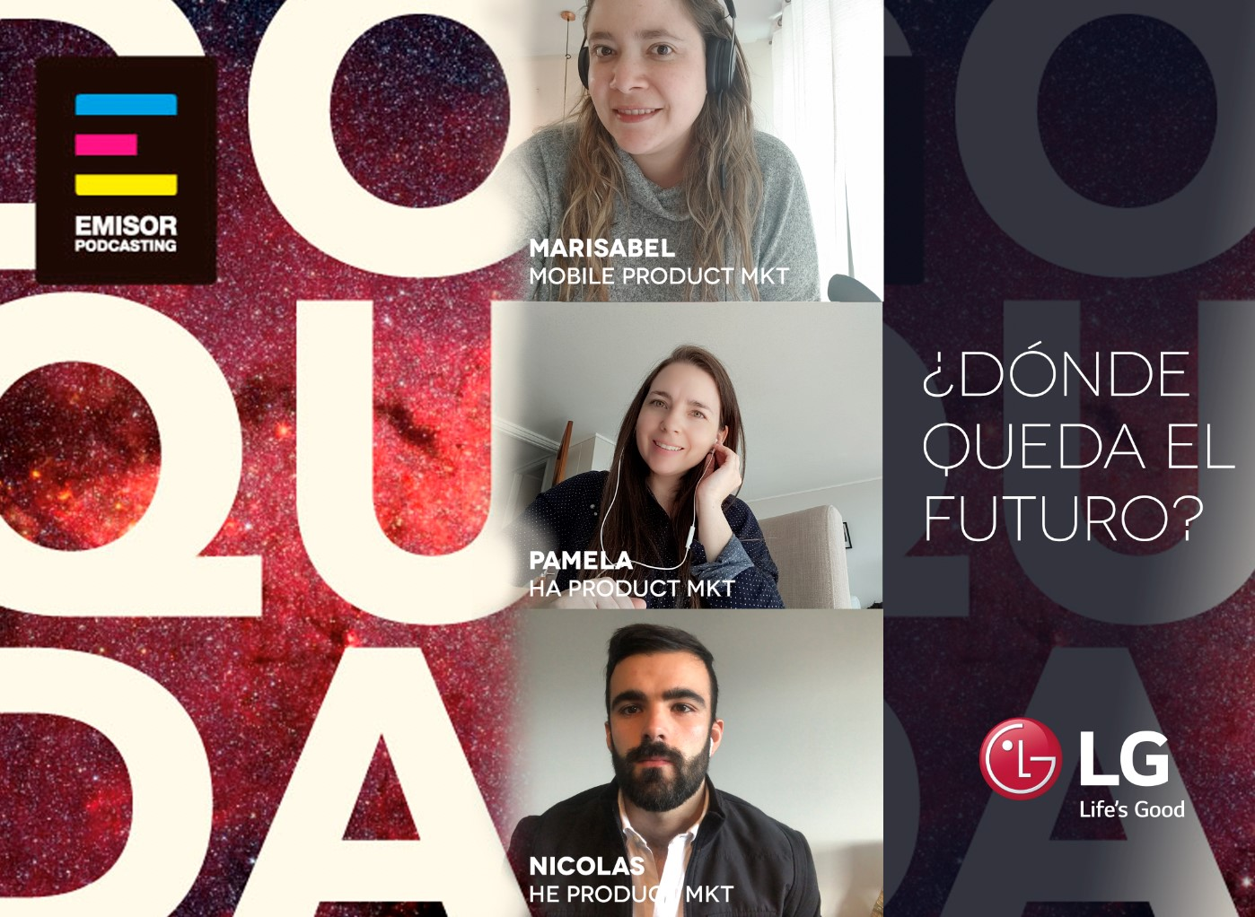 """A promotional image for LG's """"¿Dónde queda el futuro?"""" podcast introducing three of its hosts"""
