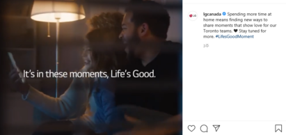 LG Canada's Instagram post for its Life's Good Moment campaign with the statement, 'It's in these moments, Life's Good'